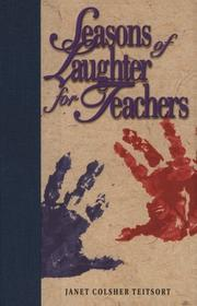 Cover of: Seasons of Laughter for Teachers | Janet Colsher Teitsort