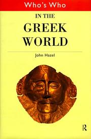 Cover of: Who's who in the Greek world / John Hazel