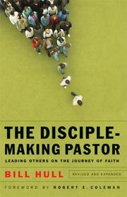 Cover of: Disciple-Making Pastor, The, rev. & exp. ed. | Bill Hull