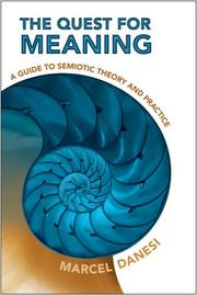 Cover of: The Quest for Meaning: A Guide to Semiotic Theory and Practice (Toronto Studies in Semiotics and Communication)