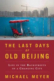 Cover of: The Last Days of Old Beijing: Life in the Backstreets of a Changing City