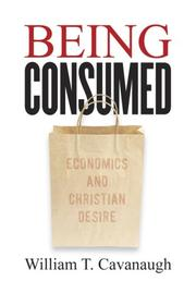 Cover of: Being Consumed | William T. Cavanaugh
