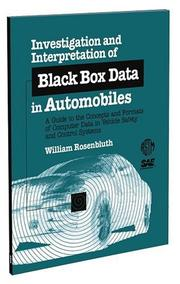 Cover of: ASTM Monograph 4 Investigation and Interpretation of Black Box Data in Automobiles | William Rosenbluth