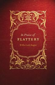 Cover of: In Praise of Flattery (Stages) | Willis Goth Regier