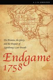 Cover of: Endgame 1758: The Promise, the Glory, and the Despair of Louisbourg