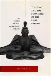 Cover of: Yoritomo and the Founding of the First Bakufu | Jeffrey Mass