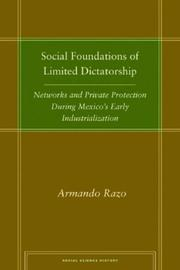 Cover of: Social Foundations of Limited Dictatorship | Armando Razo