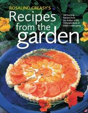 Cover of: Rosalind Creasy 's recipes from the garden: 200 Exciting Recipes from the Author of the Complete Book of Edible Landscaping