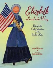 Cover of: Elizabeth Leads the Way: Elizabeth Cady Stanton and the Right to Vote