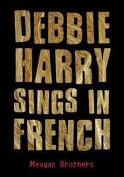 Cover of: Debbie Harry Sings in French | Meagan Brothers