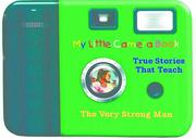 Cover of: The Very Strong Man (My Little Camera Book) |