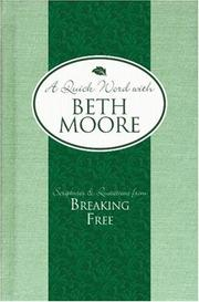 Cover of: Scriptures and Quotations from Breaking Free (A Quick Word with Beth Moore) | Beth Moore
