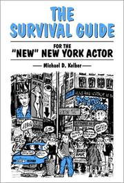 Cover of: A Survival Guide for the New New York Actor | Michael D. Kelber