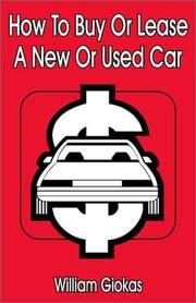 Cover of: How to Buy or Lease a New or Used Car | Giokas