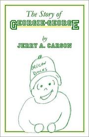 Cover of: The Story of Georgie-George | Jerry A. Carson