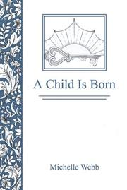 Cover of: A Child is Born | Webb