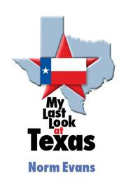 Cover of: My Last Look at Texas | Norm Evans
