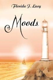 Cover of: Moods | Florida Lacy