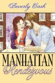 Cover of: Manhattan Rendezvous | Beverly Cash