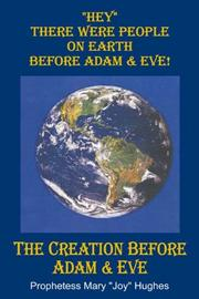 Cover of: Hey There Were People on Earth before Adam and Eve | Mary Joy Hughes