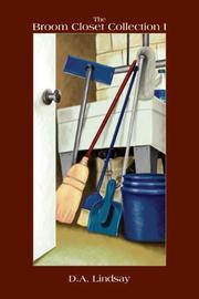 Cover of: The Broom Closet Collection I | D. A. Lindsay