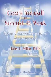 Cover of: Coach Yourself to Succeed @ Work | John L. Miller