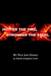 Cover of: Hotter the Fire, Stronger the Steel | Pamela Livingston-lewis