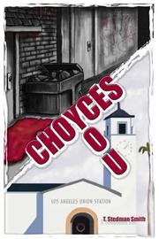Cover of: Choyces You | Stedman T. Smith