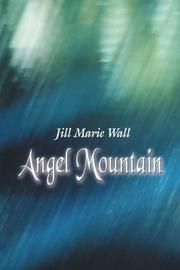 Cover of: Angel Mountain | Jill Marie Wall