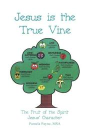 Cover of: Jesus Is the True Vine | Pamela Payne