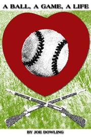 Cover of: A Ball, A Game, A Life