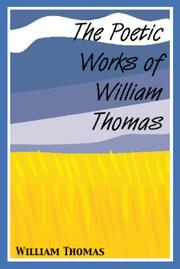 Cover of: The Poetic Works Of William Thomas | William Thomas