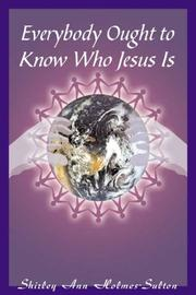 Cover of: Everybody Ought to Know Who Jesus Is | Shirley Holmes-sulton