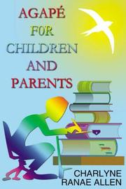 Cover of: Agape for Children And Parents | Charlyne Ranae Allen