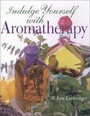 Cover of: Indulge Yourself with Aromatherapy | M. Lou Luchsinger