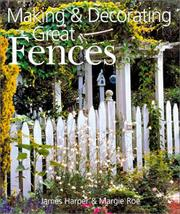 Cover of: Making & Decorating Great Fences | James Harper