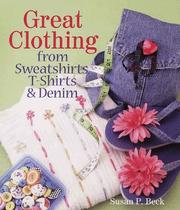 Cover of: Great Clothing From Sweat Shirts, T-Shirts & Denim | Susan Beck
