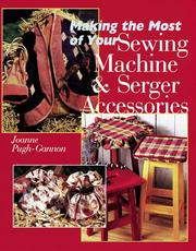 Cover of: Making The Most Of Your Sewing Machine & Serger Accessories