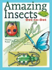 Cover of: Amazing Insects Dot-to-Dot | Monica Russo