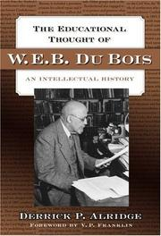 Cover of: The Educational Thought of W.E.B. Du Bois | Derrick P. Alridge