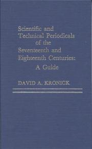 Cover of: Scientific and technical periodicals of the seventeenth and eighteenth centuries | David A. Kronick