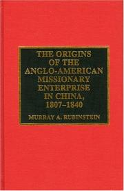 Cover of: The origins of the Anglo-American missionary enterprise in China, 1807-1840