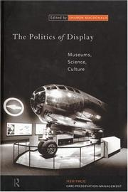 Cover of: The Politics of Display: Museums, Science, Culture (Heritage: Care-Preservation-Management)