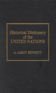 Cover of: Historical dictionary of the United Nations | A. LeRoy Bennett
