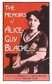 Cover of: The memoirs of Alice Guy Blaché | Alice Guy