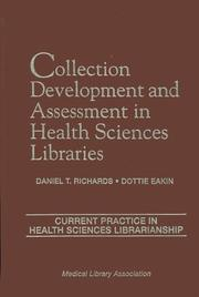 Cover of: Collection development and assessment in health sciences libraries