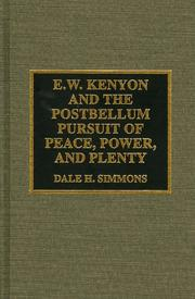 Cover of: E. W. Kenyon and the postbellum pursuit of peace, power, and plenty