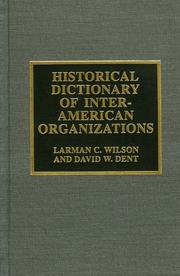 Cover of: Historical Dictionary of Inter-American Organizations | Dent David W.