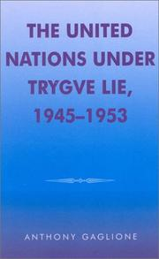 Cover of: The United Nations under Trygve Lie, 1945-1953 | Anthony Gaglione
