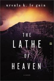 Cover of: The  lathe of heaven | Ursula K. Le Guin